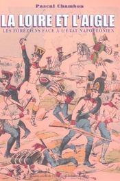 La loire et l'aigle les foreziens face a l'etat napoleonien - Intérieur - Format classique