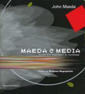 Maeda media : journal d'un explorateur du numerique - Couverture - Format classique