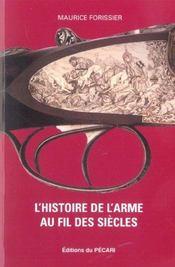 Lhistoire De Larme Au Fil Des Siecles - Intérieur - Format classique