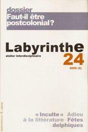 Labyrinthe - Atelier Interdisciplinaire N.24 ; Faut-Il Etre Postcolonial? - Intérieur - Format classique