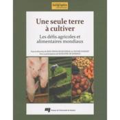 Une seule terre à cultiver ; les défis agricoles et alimentaires mondiaux - Couverture - Format classique