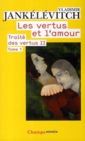 Traité des vertus t.2 ; les vertus et l'amour t.1 - Couverture - Format classique