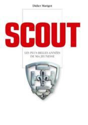 Scout ; les plus belles années de ma jeunesse - Couverture - Format classique