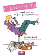 L'émotimots ; le carnet secret de la fille futur(e) écrivain(e) - Couverture - Format classique