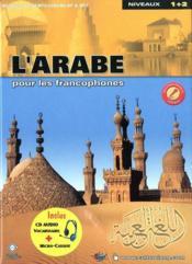 L'arabe pour les francophones cd rom (inclus cd audio et micro-casque) - Couverture - Format classique