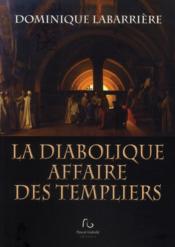 La Diabolique Affaire Des Templiers - Couverture - Format classique