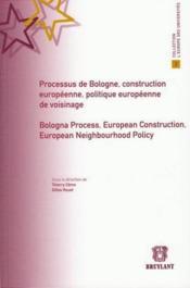 Processus de Bologne ; construction européenne ; politique européenne de voisinage - Couverture - Format classique