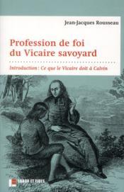 Profession de foi du vicaire savoyard ; avec un commentaire sur les influences protestantes de Rousseau - Couverture - Format classique