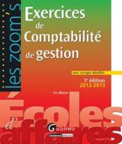 Exercices de comptabilité de gestion avec corrigés détaillés 2012-2013 (3e édition) - Couverture - Format classique