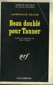 Beau Double Pour Tanner. Collection : Serie Noire N° 1227 - Couverture - Format classique