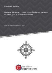 Madame Récamier,... suivi d'une Etude sur Madame de Staël, par M. Antonin Rondelet,... [Edition de 1851] - Couverture - Format classique