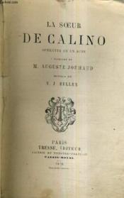 La Soeur De Calino Operette En Un Acte / Musique De M.J. Muller. - Couverture - Format classique