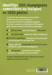 Identifier 200 champignons comestibles ou toxiques ; 1000 photos - 4ème de couverture - Format classique