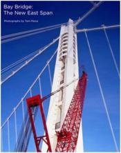 Tom paiva bay bridge: the new east span - Couverture - Format classique