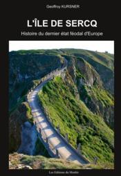 L'île de Sercq ; histoire du dernier état féodal d'Europe - Couverture - Format classique