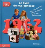 1962 ; le livre de ma jeunesse - Couverture - Format classique