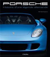 Porsche ; histoire d'une légende allemande - Couverture - Format classique