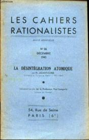 Les Cahiers Rationalistes - N°86 - Decembre 1945 / La Desontegration Atomique. - Couverture - Format classique