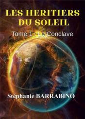 Les heritiers du soleil t.1 ; le conclave - Couverture - Format classique