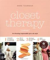 Closet therapy, la méthode ; un dressing responsable qui a du style - Couverture - Format classique