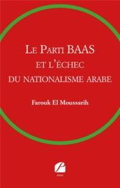 Le parti BAAS et l'échec du nationalisme arabe - Couverture - Format classique