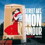 Street art, mon amour ; quand l'amour descend dans la rue - Couverture - Format classique