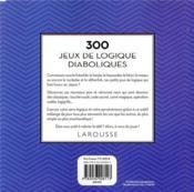 300 jeux de logique diaboliques : stimulez vos cellules grises tout en vous amusant - 4ème de couverture - Format classique