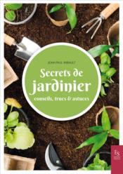 Secrets de jardinier ; conseils, trucs & astuces - Couverture - Format classique
