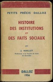 HISTOIRE DES INSTITUTIONS ET DES FAITS SOCIAUX, coll. Petits Précis Dalloz - Couverture - Format classique