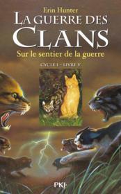 La guerre des clans - cycle 1 T.5 ; sur le sentier de la guerre - Couverture - Format classique