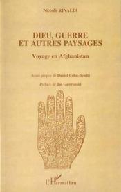 Dieu Guerre Et Autres Paysages ; Voyage En Afghanistan - Intérieur - Format classique