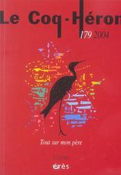 Revue le coq héron N.179 ; tout sur mon père - Intérieur - Format classique