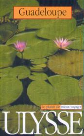 Guide Ulysse ; Guadeloupe ; 4e Edition - Couverture - Format classique