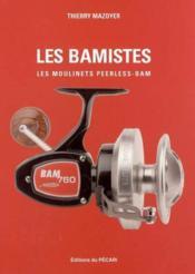 Les Bamistes Les Moulinets Peerless-Bam - Couverture - Format classique