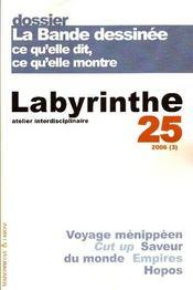 Labyrinthe - Atelier Interdisciplinaire N.25 ; La Bande Dessinée ; Ce Qu'Elle Dit, Ce Qu'Elle Montre - Intérieur - Format classique