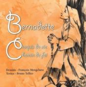 Bernadette ; croquis de vie, chemin de foi - Couverture - Format classique