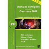 PSI physique, modélisation et chimie ; annales corrigées, concours 2009 - Couverture - Format classique