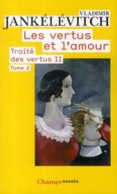 Traité des vertus t.2 ; les vertus et l'amour t.2 - Couverture - Format classique