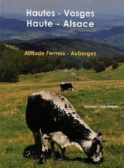 Hautes vosges haute alsace altitude fermes auberges - Couverture - Format classique