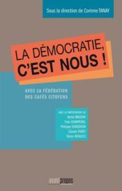 La démocratie c'est nous ! - Couverture - Format classique