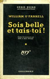 Sois Belle Et Tais - Toi ! ( Walk The Dark Bridge). Collection : Serie Noire Avec Jaquette N° 215 - Couverture - Format classique
