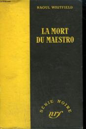 La Mort Du Maestro. ( Death In A Bowl ). Collection : Serie Noire Sans Jaquette N° 93 - Couverture - Format classique