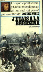 J'Etais A La Berezina. Collection : Reporters Du Passe. - Couverture - Format classique