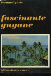 Fascinante Guyane. - Couverture - Format classique