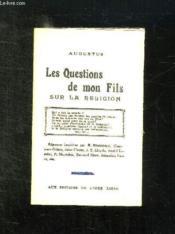 Les Question De Mon Fils Sur La Religion. - Couverture - Format classique