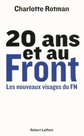 20 ans et au front ; les nouveaux visages du FN - Couverture - Format classique