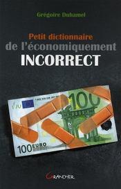 Petit dictionnaire de l'économiquement incorrect - Intérieur - Format classique