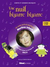 Marlène Jobert raconte ; une nuit bizarre, bizarre... pour faire aimer la musique de Bach - Couverture - Format classique