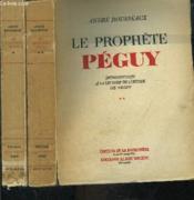 Le Prophete Peguy- 2 Tomes En 2 Volumes- Introduction A L Oeuvre De Peguy - Couverture - Format classique