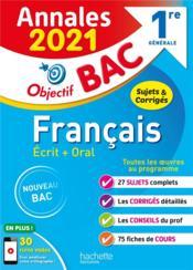 Objectif bac ; français ; 1re générale ; annales (édition 2021) - Couverture - Format classique